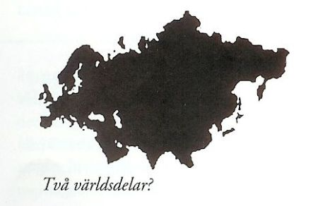 Europa+Asien=två världsdelar...