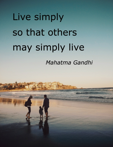 Live simply so that others simply may live